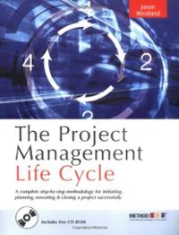The Project Management Life Cycle by Jason Westland