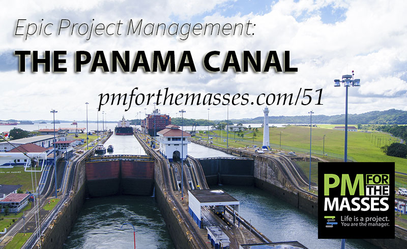 Epic Project Management: The Panama Canal