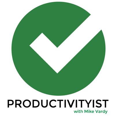 Be Productive! With Mike Vardy @productivityist: Episode 76