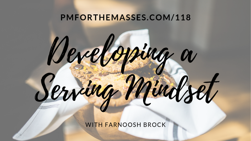 Episode 118: Developing a Serving Mindset